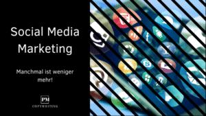 Social Media Marketing: Manchmal ist weniger mehr